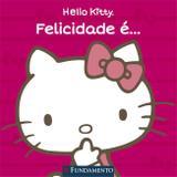 Hello Kitty - Felicidade É...