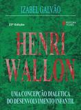 Henri Wallon - Uma concepção dialética do desenvolvimento infantil