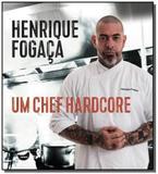Henrique fogaca: um chef hardcore - Tapioca