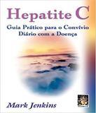 Hepatite C - Guia Pratico Para O Convivio Diario Com A Doenca - Madras