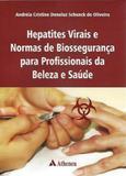 Hepatites virais e normas de biosseguranca em profissionais da saude e beleza - Atheneu - sao paulo