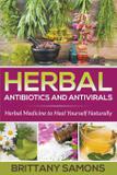 Herbal Antibiotics and Antivirals - Mihails konoplovs