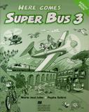 Here comes super bus wb 3 - Macmillan