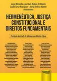 Hermenêutica, Justiça Constitucional e Direitos Fundamentais - Juruá