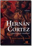 Hernán Cortez - Civilizador Ou Genocida - Contexto