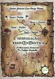 Hibridação Teoria X Prática - Os Movimentos Formativos do Estágio Curricular - Crv