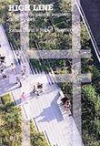 High line - a historia do parque suspenso de nova york - Bei editora