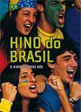 Hino do Brasil - Outras letras