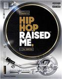 Hip- Hop Raised Me - Thames  hudson