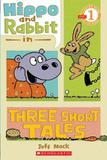 Hippo and rabbit in three short tales - level 1 - Scholastic
