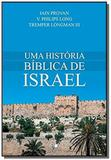 Historia biblica de israel, uma - Vida nova