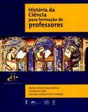 História da Ciência Para Formação de Professores - Livraria da física