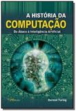 Historia da computacao, a - Mbooks