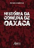 Historia da comuna de oaxaca - Appris