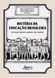 Historia da educaçao brasileira - Appris