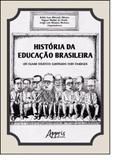 História da Educação Brasileira: Um Olhar Didático Ilustrado Com Charges - Appris