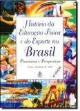 História da Educação Física e do Esporte no Brasil - Ibrasa