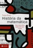História da matemática - Uma visão crítica, desfazendo mitos e lendas