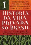 História da vida privada no Brasil - vol. 1 - Cotidiano e vida privada na América portuguesa