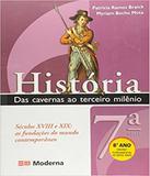 Historia - Das Cavernas Ao Terceiro Milenio - 7 Serie - 8 Ano - 02 Ed - Moderna - didatico
