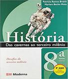 Historia - Das Cavernas Ao Terceiro Milenio - 8 Serie - 9 Ano - 02 Ed - Moderna - didatico
