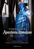 Historia de amor de anastasia romanov, a - Universo dos livros