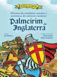 Historia de Combates, Amores e Aventuras do Valoroso Cavaleiro Palmeirin de Inglaterra - Ftd