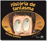 Historia de fantasma - colecao lagarta pintada - Atica