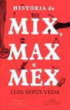 História de Mix Max e Mex