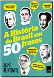 Historia do Brasil em 50 Frases, A - Leya