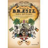 História do Brasil para Ocupados - Casa da palavra