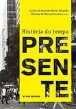 Historia Do Tempo Presente Ed.1 - Fgv