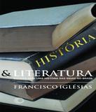 Historia E Literatura - Ensaios Para Uma Historia Das Ideias No Brasil - Perspectiva