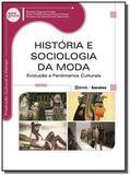Historia e sociologia da moda: evolucao e fenomeno - Editora erica ltda