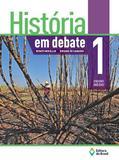 História Em Debate - Vol. 1 - Editora do brasil