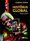 HISTORIA GLOBAL, BRASIL E GERAL - COTRIM 10 Ed 2012 - ISBN - 9788502179806 - Saraiva didatico