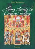 História Ilustrada dos Cavaleiros Templários
