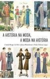 Historia na moda, a moda na historia, a - Alameda