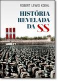 História Revelada da Ss, A - Planeta do brasil - grupo planeta
