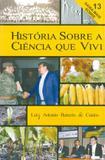 Historia sobre a ciencia que vivi - vol.13 - Ace - ambito cultural edicoes