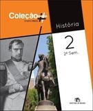 História - Vol. 2 - Ensino Médio - 2º Semestre - Coleção - Editora do brasil