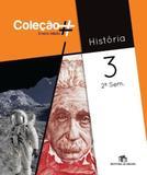 História - Vol. 3 - Ensino Médio - 2º Semestre - Coleção - Editora do brasil