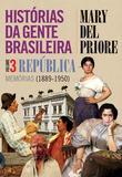 Histórias da Gente Brasileira, V.3 - Leya casa da palavra