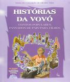 Historias Da Vovo - Contos Populares Passados De Pais Para Filhos - Leitura