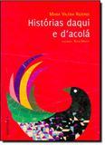 Histórias Daqui e Dacolá - Autentica