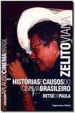 Histórias e Causos do Cinema Brasileiro - Zelito Viana - Imprensa oficial