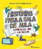Historias Para A Sala De Aula - Cronicas Do Cotidiano - Moderna