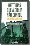 Historias Que a Biblia Nao Contou - Cod.12603 - Geografica