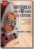 Historias que o radio nao contou: do galena ao dig - Paulus