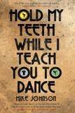 Hold My Teeth While I Teach You To Dance - Lasavia publishing
